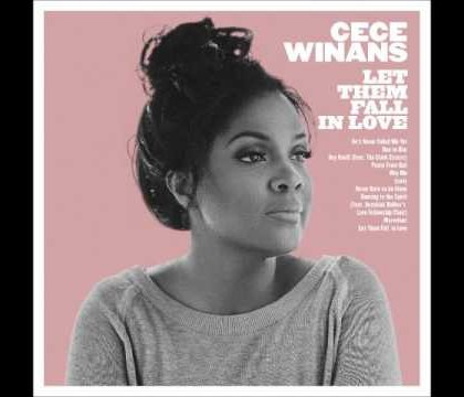 CeCe Winans – Let Them Fall In Love