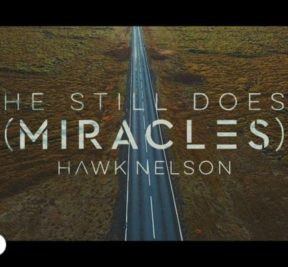 Hawk Nelson – Miracles
