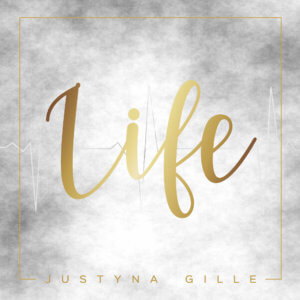 Justyna Gille – LIFE