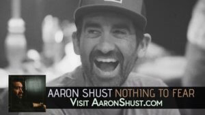 Aaron Shust – Nothing To Fear